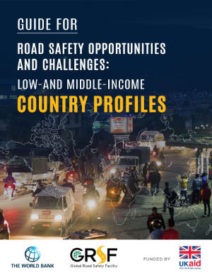 Guide for Road Safety Opportunities and Challenges: Low-and Middle-Income Country Profiles