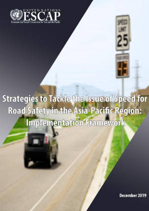 Strategies to Tackle the Issue of Speed for Road Safety in the Asia-Pacific Region: Implementation Framework