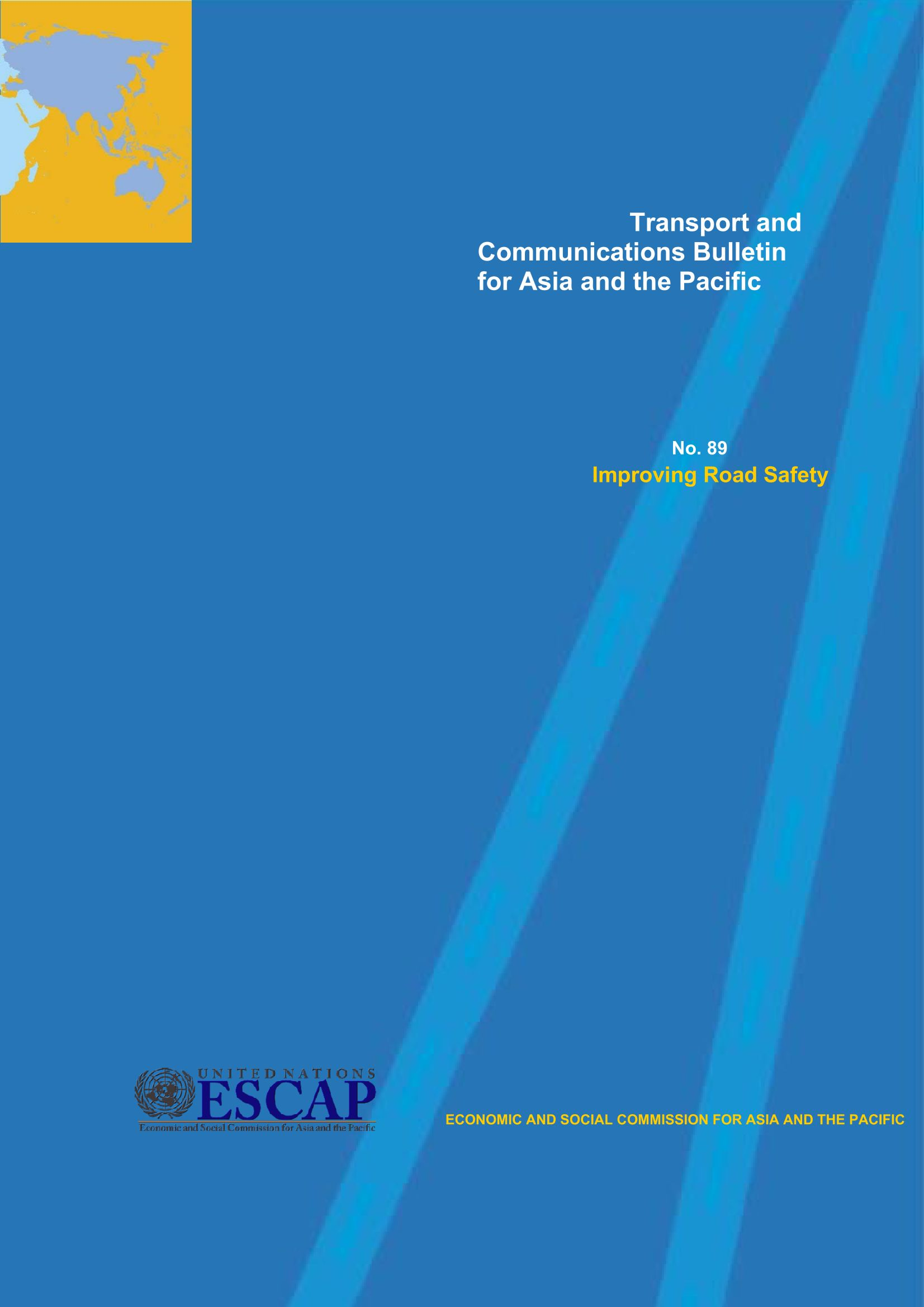 Transport and Communications Bulletin for Asia and the Pacific 89: Improving Road Safety